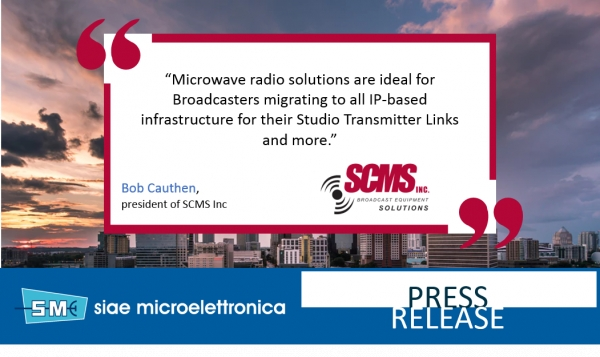 SCMS DELIVERS SIAE MICROELETTRONICA IP-BASED MICROWAVE TRANSPORT SOLUTIONS FOR BROADCAST INDUSTRY
