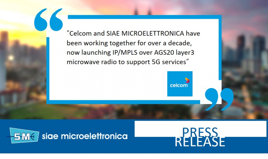 Celcom selects SIAE MICROELETTRONICA IP/MPLS microware radio for 5G backhaul in Malaysia