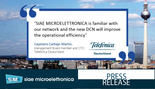 Telefónica Deutschland selects SIAE MICROELETTRONICA for turn-key DCN migration services in Germany