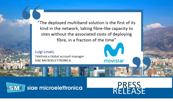 Movistar Chile continues boosting its 4G networks with SIAE MICROELETTRONICA's Multiband links